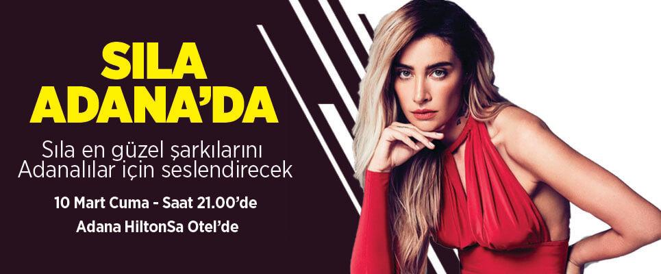 Sıla Adana HiltonSa Otel'de konser verecek